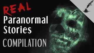 Real Paranormal Stories COMPILATION 2016