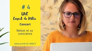 Live#4 CarnetdeMilie Nelson et sa conscience
