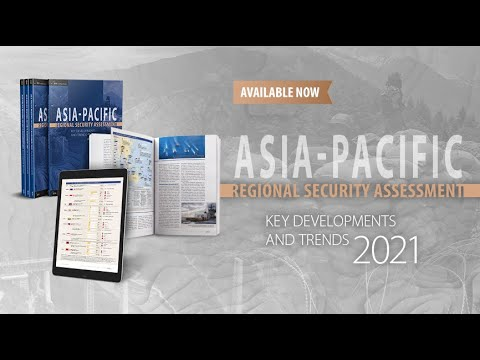 Asia-Pacific Regional Security Assessment 2021 launch