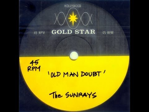 Sunrays - OLD MAN DOUBT (Gold Star Studio - unreleased acetate) 1966