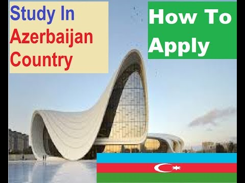Azerbaijan Study | How To Apply For Study Program For Azerbaijan