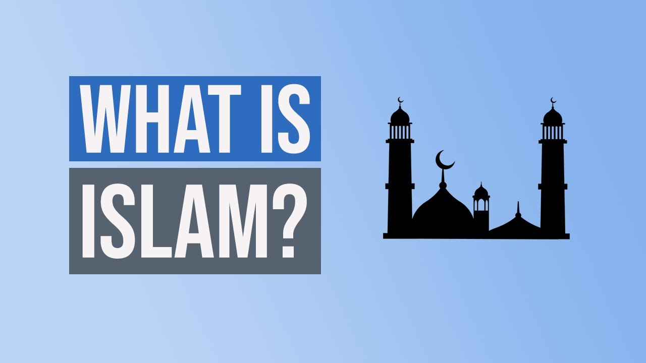 What is the Religion of Islam?