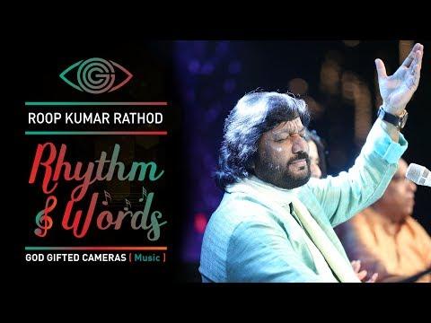 | Aisa Koi Zindagi Se (Ghazal) | | Roop Kumar Rathod | | Rhythm & Words | | God Gifted Cameras |