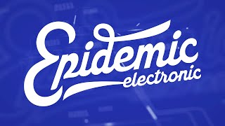 Welcome to Epidemic Electronic ♫