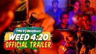 Weed 4:20 (3 Episodes) | Web Series | TMCV Humorously Sarcastic
