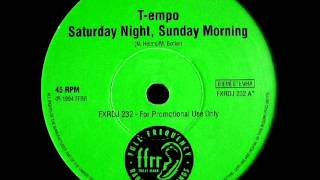 T-Empo - Saturday Night, Sunday Morning (Radio edit)