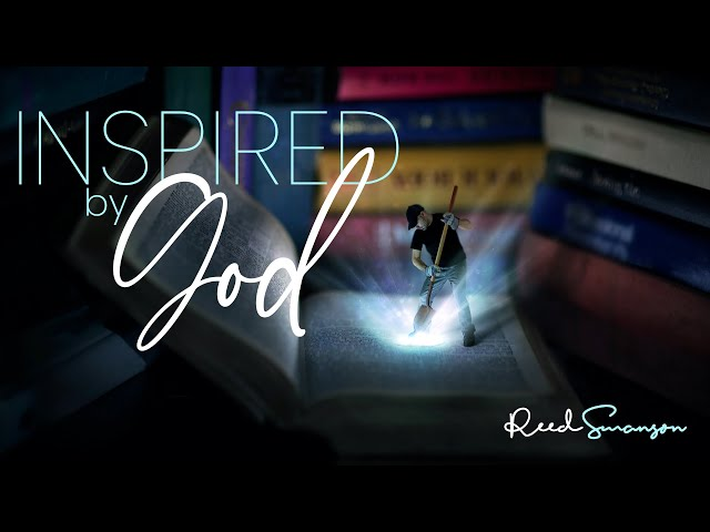 Inspired by God part 1 - Reed Swanson - 09/13/20