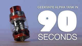 GeekVape Alpha Tank Review | in 90 Seconds