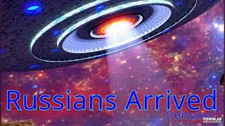 Alexander Katlin - Russians arrived (remake)