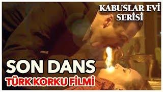 Son Dans - Türk Korku Filmi (Tek Parça)