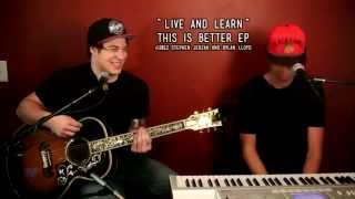 """Live And Learn"" (Live Acoustic) - Stephen Jerzak and Dylan Lloyd"