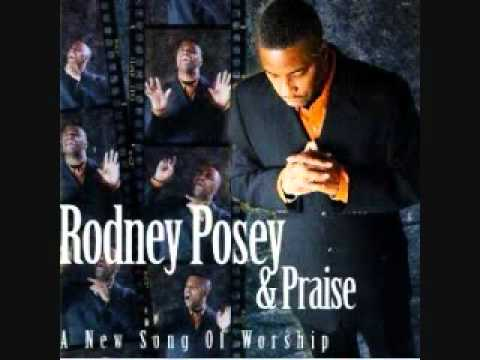 Rodney Posey & Praise - We've Come to Bless Him