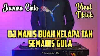 Dj Manis Buah Kelapa Tak Semanis Gula Tiktok Viral Terbaru 2021 Remix Full Bass   Dj Jawara Cinta