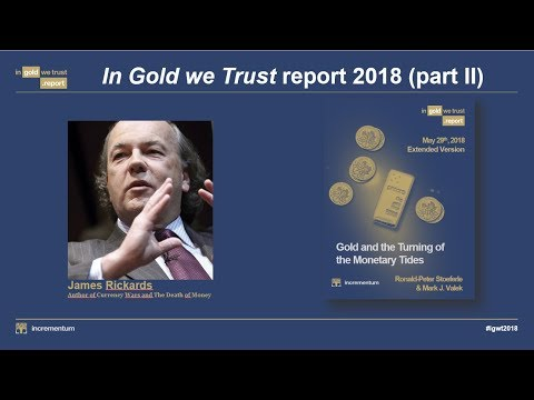 """Does De-Dollarization Transform our Economic System? - Jim Rickards on """"In Gold we Trust 2018"""" (2/4)"""