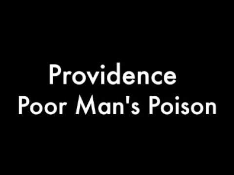 Providence Poor Man's Poison
