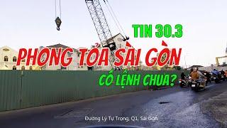 TỐI 30/3  Tổng 203 cô vit, Sài Gòn/ Hà Nội PHOG TỎA chỉ là có khả năng