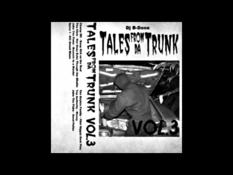Dj B-Done - Tales From Da Trunk Vol. 3 [Full Mixtape]