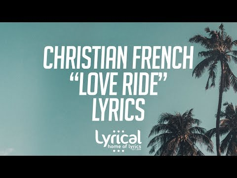 Christian French - Love Ride Lyrics