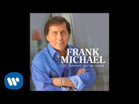 Frank Michael - Les femmes qu'on aime [Audio Officiel]