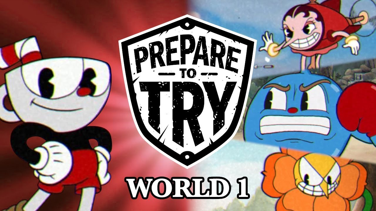 Prepare To Try: Cuphead – World 1