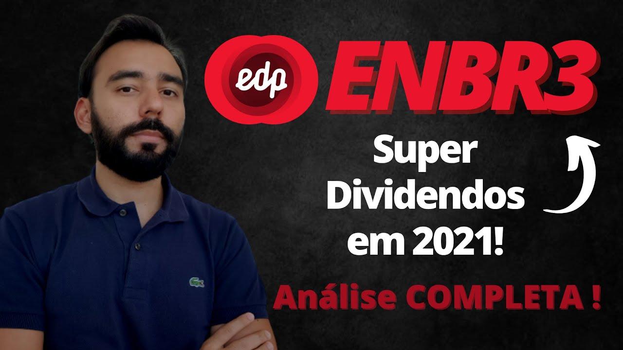 ENBR3   ENERGIAS DO BRASIL 2021 – EDP ! SUPER DIVIDENDOS! Indicadores,  Análise de DIVIDENDOS e Mais! - YouTube