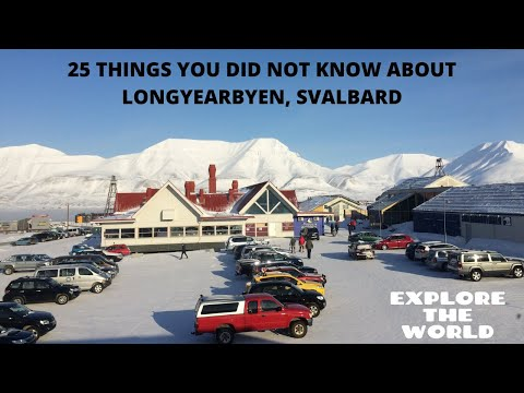 25 THINGS YOU DID NOT KNOW ABOUT LONGYEARBYEN,SVALBARD|LIFE