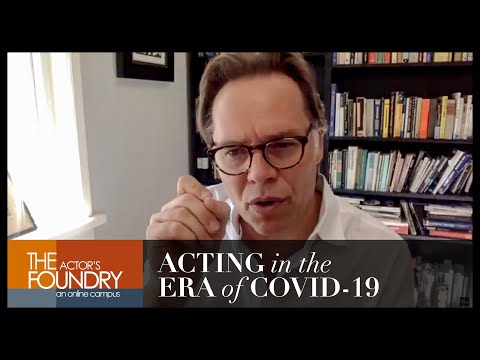 ACTING IN THE TIME OF COVID 19: AN ACTOR'S GUIDE TO SURVIVING THE PANDEMIC