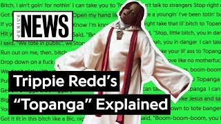 """Trippie Redd's """"Topanga"""" Explained 
