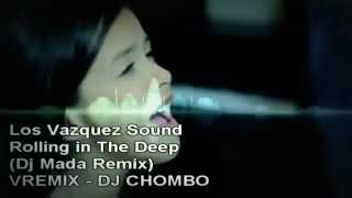 Copia de Los Vazquez Sound   Rolling in The Deep Dj Mada Remix VREMIX   DJ CHOMBO   YouTube