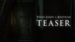 Teaser Trailer -  There Comes a Knocking