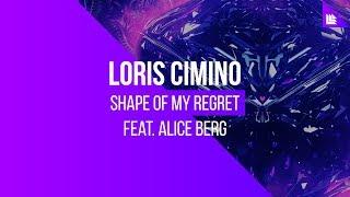 Loris Cimino feat. Alice Berg - Shape Of My Regret