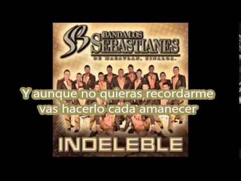 Indeleble-Banda los Sebastianes (Letra)