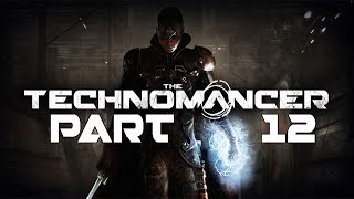"The Technomancer - Let's Play - Part 12 - [Merchant Prince Orders] - ""Spies Everywhere!"" 