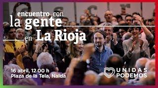 Encuentro de Pablo Iglesias con la gente en La Rioja