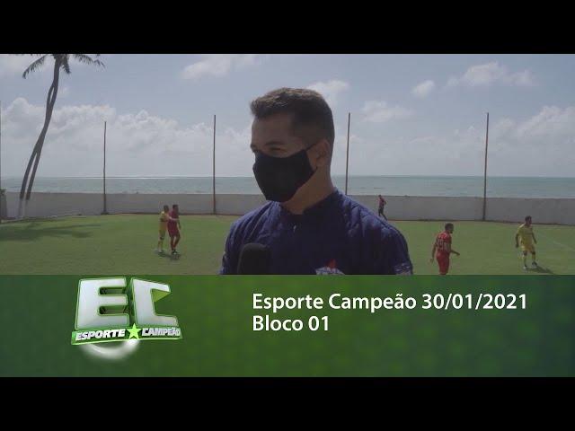 Esporte Campeão 30/01/2021 - Bloco 01