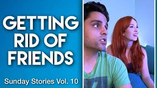 GETTING RID OF FRIENDS (vlog: Sunday Stories Vol. 10)