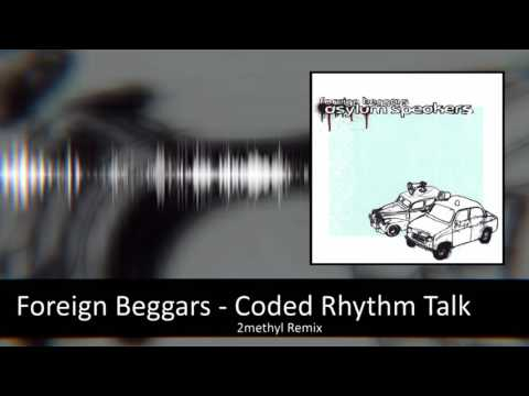 Foreign Beggars (Feat Taskforce) - Coded Rhythm Talk (2methyl Remix)