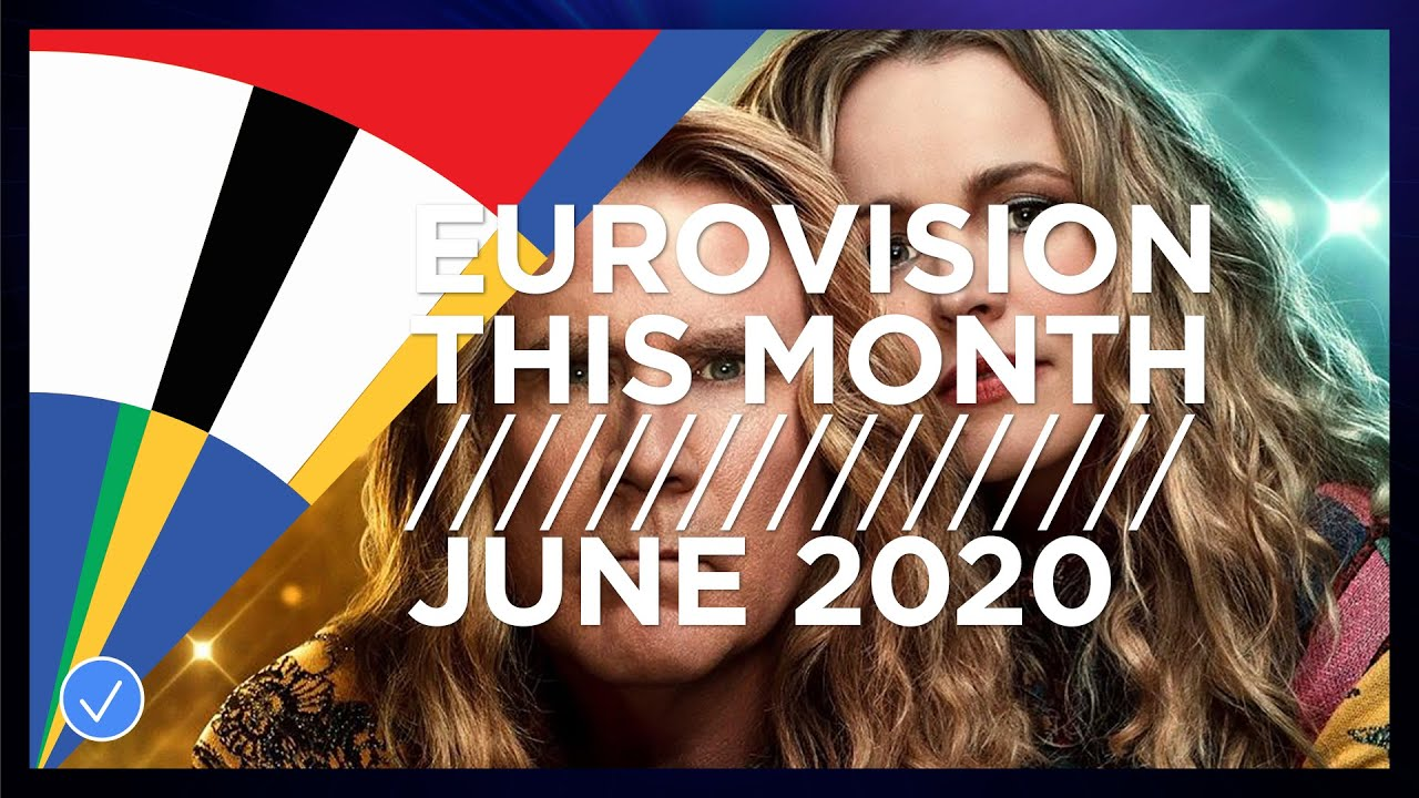 EUROVISION THIS MONTH: JUNE 2020