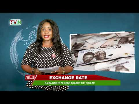 EXCHANGE RATE: NAIRA GAINED 50 KOBO AGAINST THE DOLLAR