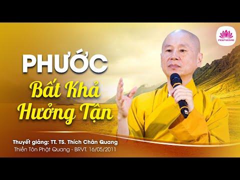 Phước bất khả hưởng tận - Thượng Tọa Thích Chân Quang