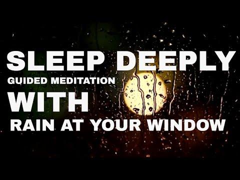 Guided meditation Deep sleep rain at your window: A talk me down