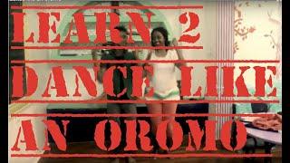 Learn to dance like an Oromo
