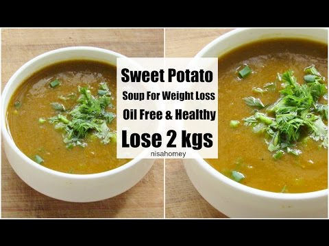 Weight Loss Soup - How To Lose Weight Fast With Sweet Potato - Winter Diet/Meal Plan - Lose 2kgs