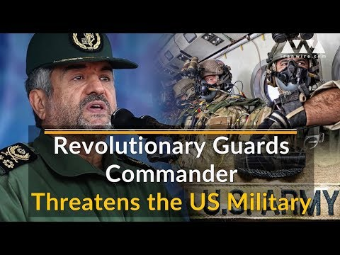 Revolutionary Guards Commander Threatens US Military