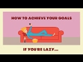 8 Ways To Fulfill Your Life Goals If You're A Lazy MOFO