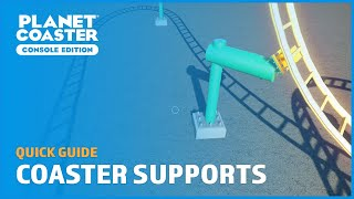 Custom Coaster Supports - Quick Guide - Planet Coaster: Console Edition