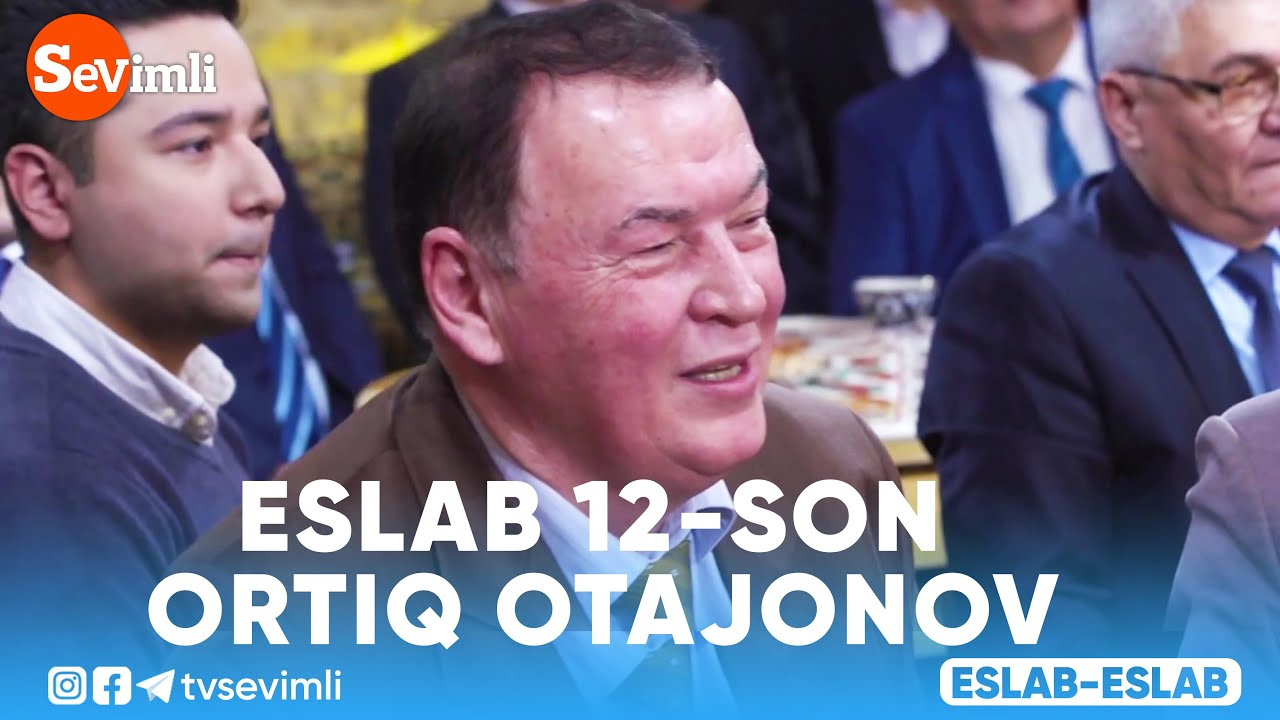 Eslab 12-son Ortiq Otajonov | Эслаб 12-сон #Eslab
