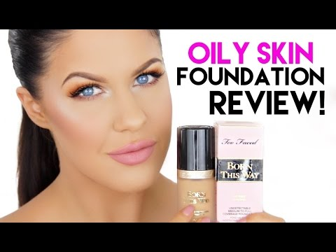 TOO FACED BORN THIS WAY FOUNDATION FOR OILY SKIN | FIRST IMPRESSIONS, REVIEW & WEAR TEST!!