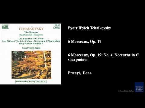 Pyotr Il'yich Tchaikovsky, 6 Morceaux, Op. 19, 6 Morceaux, Op. 19: No. 4. Nocturne in C sharp minor