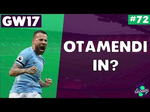 OTAMENDI IN? | Gameweek 17 | Let's Talk Fantasy Premier League 2017/18 | #72